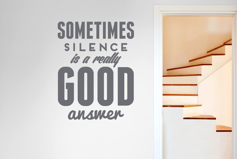Sometimes Silence Is A Really Good Answer Wall Stickers